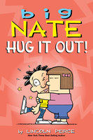 Big Nate: Hug It Out! - Lincoln Peirce