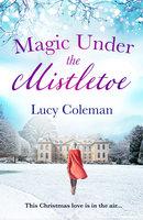 Magic Under the Mistletoe - Lucy Coleman