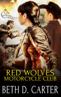 Red Wolves Motorcycle Club: A Box Set - Beth D. Carter