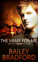 The Vamp for Me: Part Two: A Box Set - Bailey Bradford