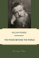 The Wood Beyond the World - William Morris