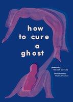 How to Cure a Ghost - Fariha Róisín