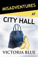 Misadventures at City Hall - Victoria Blue