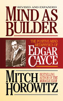 Mnd As Builder: The Positive-Mind Metaphysics of Edgar Cayce - Mitch Horowitz