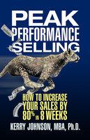 Peak Performance Selling - Kerry Johnson