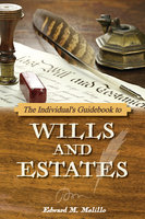 The Individual's Guidebook to Wills and Estates - Edward M. Melillo
