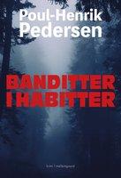 Banditter i habitter - Poul-Henrik Pedersen