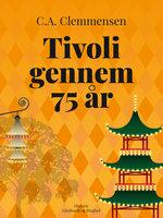 Tivoli gennem 75 år - C. A. Clemmensen