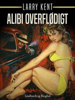 Alibi overflødigt - Larry Kent