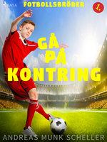 Fotbollsbröder 1 - Gå på kontring - Andreas Munk Scheller
