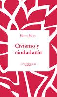 Civismo y ciudadanía - Higinio Marín