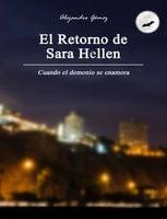 El retorno de Sara Hellen - Alejandro Gómez