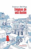 Enigmas de una ilusión - Federico Del Pup