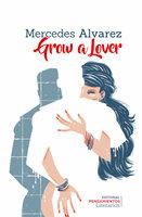 Grow a Lover - Mercedes Alvarez