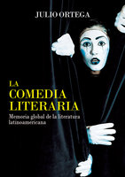 La comedia literaria - Julio Ortega