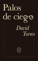 Palos de ciego - David Torres