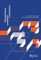 Pensamiento complejo y sistémico - Luis Carlos Torres Soler, Germán Gonzalo Vargas Sánchez