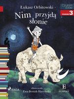 Nim przyjdą słonie - Łukasz Orbitowski