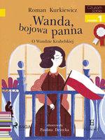 Wanda, bojowa panna - O Wandzie Krahelskiej - Roman Kurkiewicz