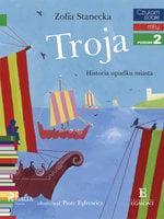 Troja - Historia upadku miasta - Zofia Stanecka