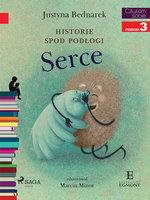 Historie spod podłogi - Serce - Justyna Bednarek