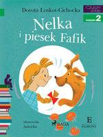 Nelka i piesek Fafik - Dorota Łoskot-Cichocka