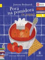 Pora na pomidora (w zupie) - Justyna Bednarek