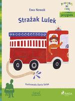Strażak Lulek - Ewa Nowak