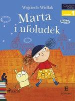 Marta i ufoludek - Wojciech Widłak