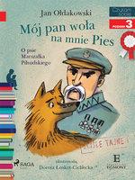 Mój Pan woła na mnie Pies - O psie Marszałka Piłsudskiego - Jan Ołdakowski