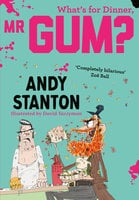 What's for Dinner, Mr Gum? - Andy Stanton