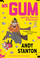 Mr Gum and the Biscuit Billionaire - Andy Stanton