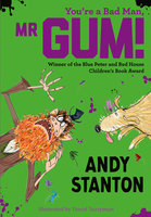 You're a Bad Man, Mr. Gum! - Andy Stanton