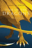Time of the Dragons - James A. Owen