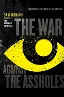 The War Against the Assholes - Sam Munson