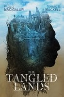 The Tangled Lands - Tobias S. Buckell, Paolo Bacigalupi