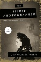 The Spirit Photographer: A Novel - Jon Michael Varese