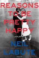 Reasons to Be Pretty Happy - Neil LaBute