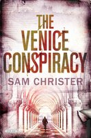 The Venice Conspiracy - Sam Christer