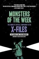 Monsters of the Week: The Complete Critical Companion to The X-Files - Zack Handlen, Emily Todd VanDerWerff