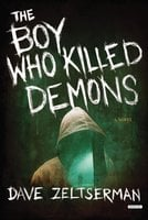 The Boy Who Killed Demons: A Novel - Dave Zeltserman