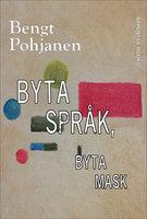 Byta språk, byta mask - Bengt Pohjanen