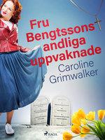 Fru Bengtssons andliga uppvaknade - Caroline Grimwalker