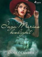 Inga Marias hemlighet - Anna Ölander