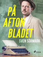 På Aftonbladet - Sven Sörmark