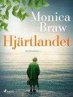 Hjärtlandet - Monica Braw