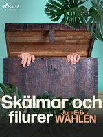 Skälmar och filurer - Jan-Eric Wahlén