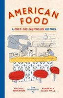 American Food: A Not-So-Serious History - Rachel Wharton