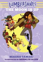 Lumberjanes: The Moon Is Up (Lumberjanes #2) - Mariko Tamaki