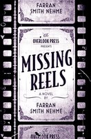 Missing Reels: A Novel - Farran Smith Nehme